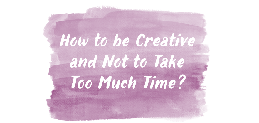 How to be Creative and Not to Take Too Much Time? [PowerPointer's Q&A]