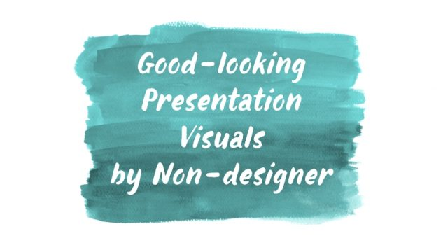 Good-looking Presentation Visuals by Non-designer [PowerPointer's Q&A]
